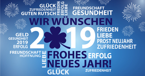 Wir wünschen ein gutes, gesundes und erfolgreiches neues Jahr 2019 !